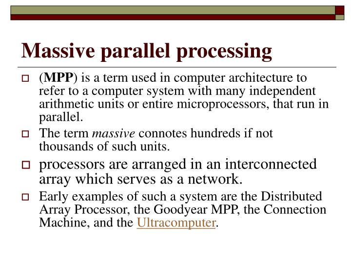 Massive parallel processing