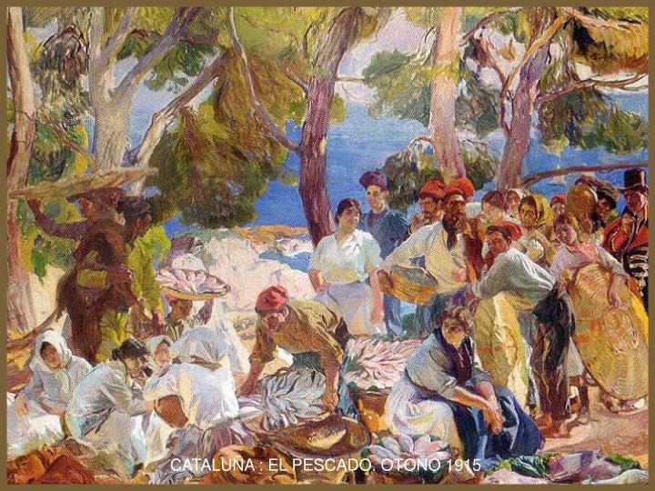 CATALUÑA : EL PESCADO. OTOÑO 1915