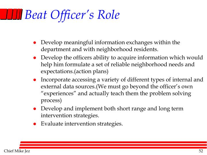 Develop meaningful information exchanges within the department and with neighborhood residents.