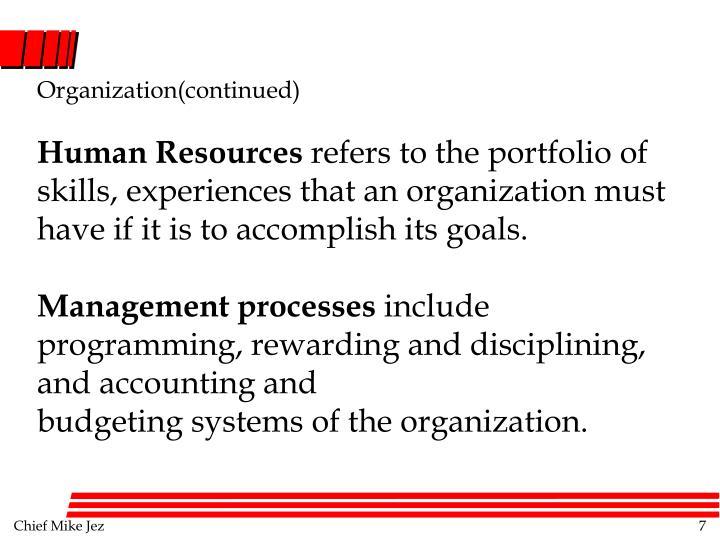 Organization(continued)