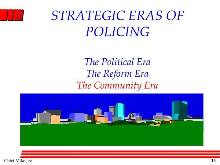 STRATEGIC ERAS OF POLICING