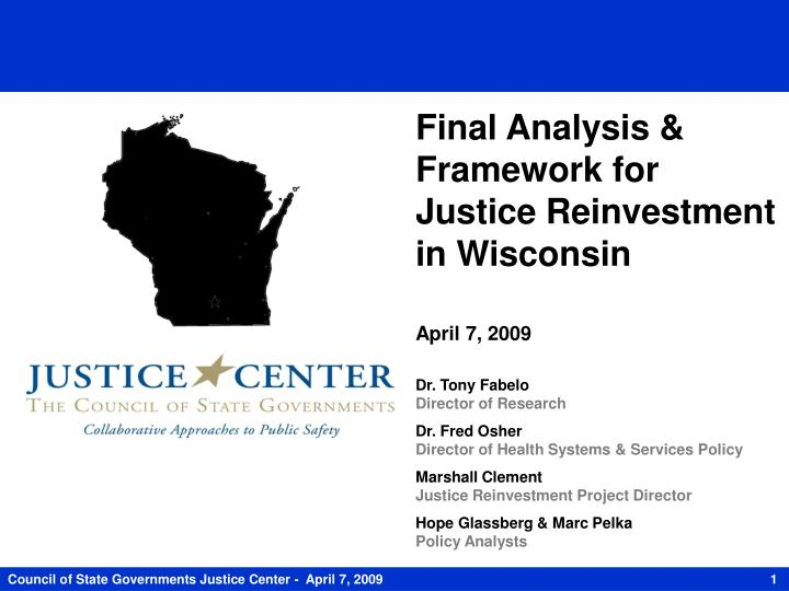 Final Analysis & Framework for Justice Reinvestment in Wisconsin