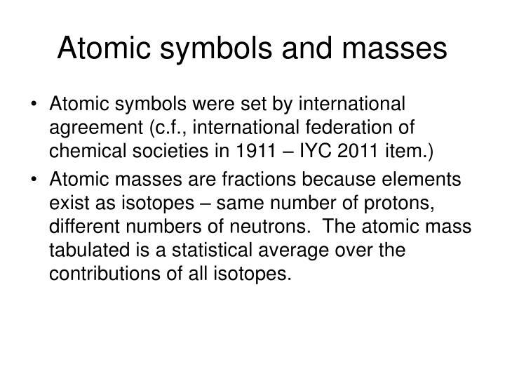 Atomic symbols and masses