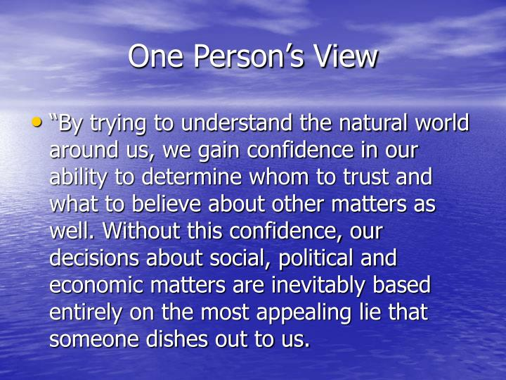 One Person's View