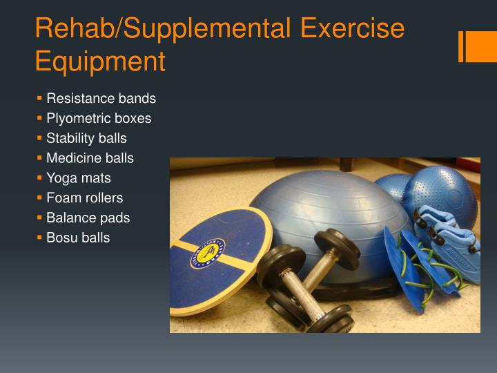 Rehab/Supplemental Exercise Equipment