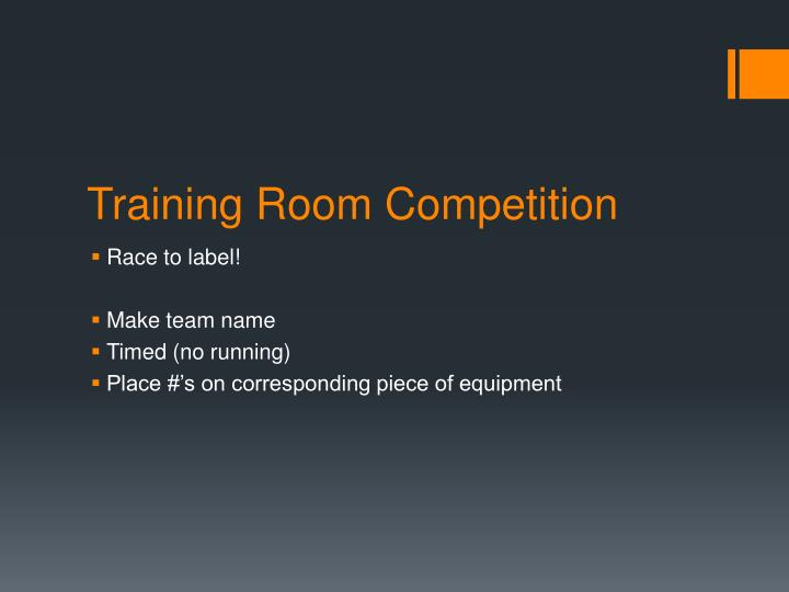 Training Room Competition