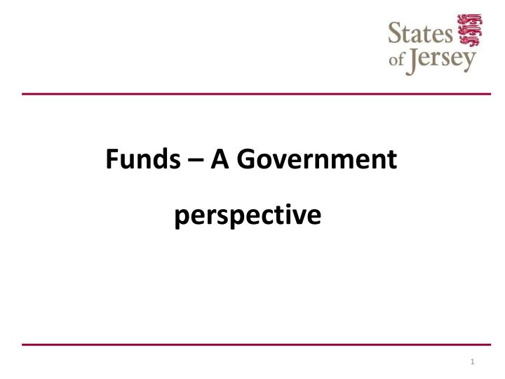 Funds – A Government perspective