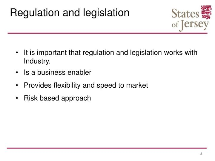 Regulation and legislation