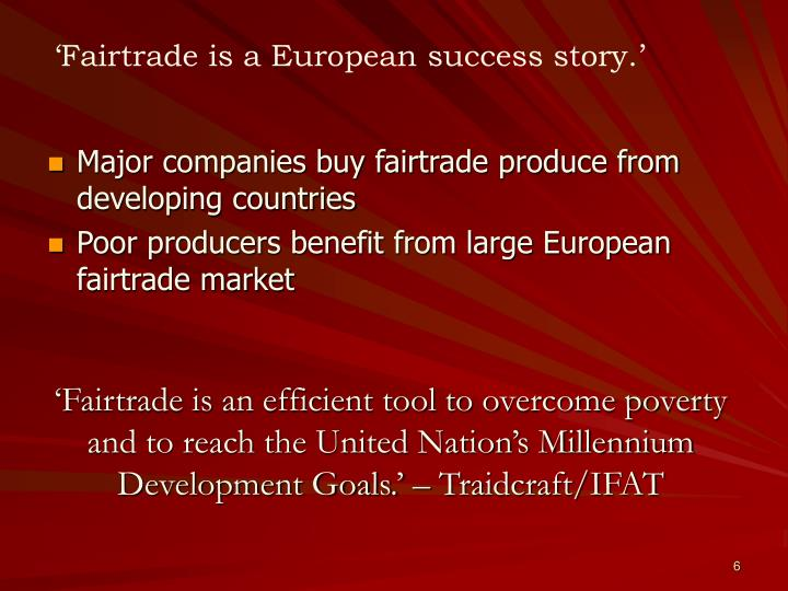 'Fairtrade is a European success story.'