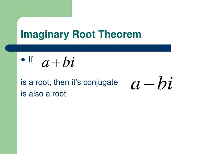 Imaginary Root Theorem