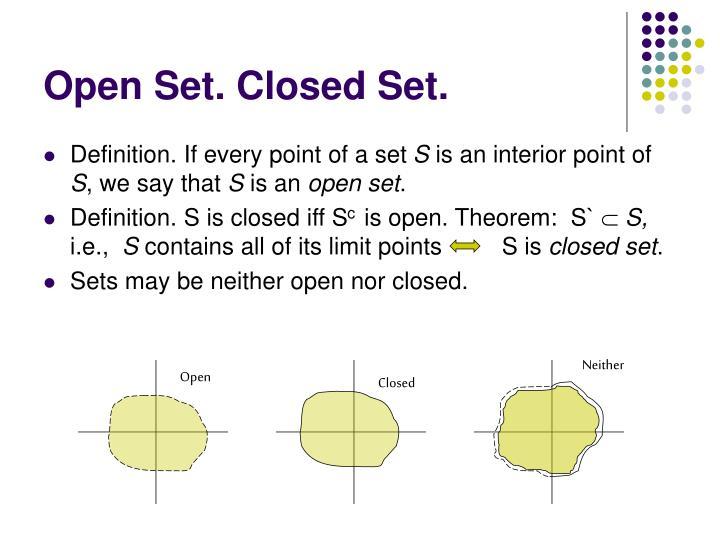 Open Set. Closed Set.