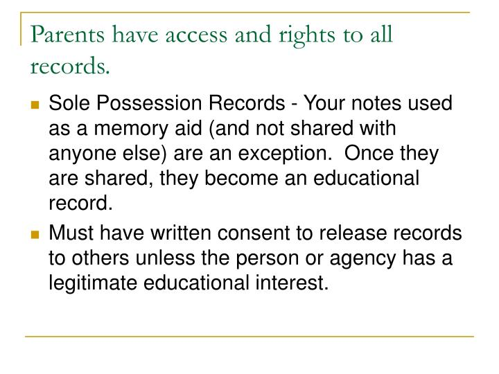 Parents have access and rights to all records.