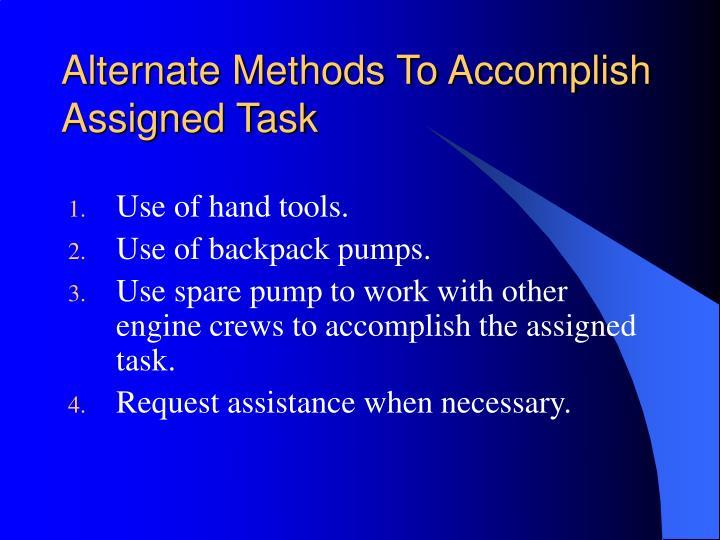 Alternate Methods To Accomplish Assigned Task