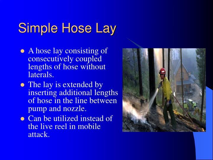 Simple Hose Lay