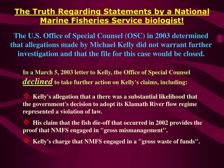 The Truth Regarding Statements by a National Marine Fisheries Service biologist!