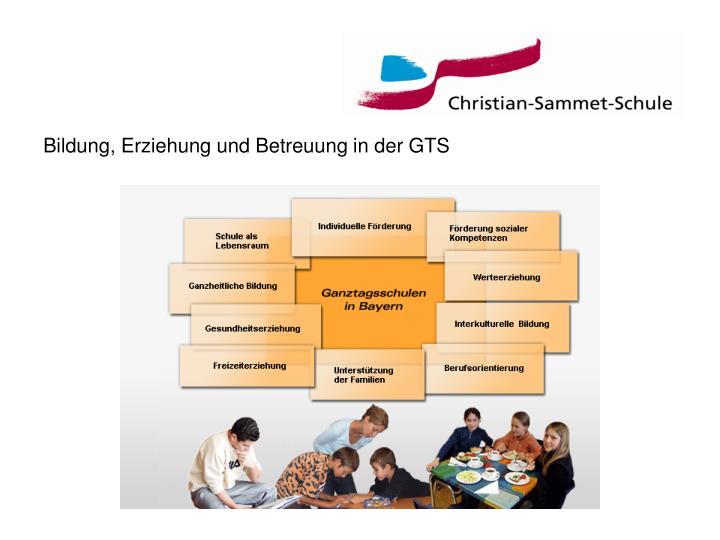 Bildung, Erziehung und Betreuung in der GTS