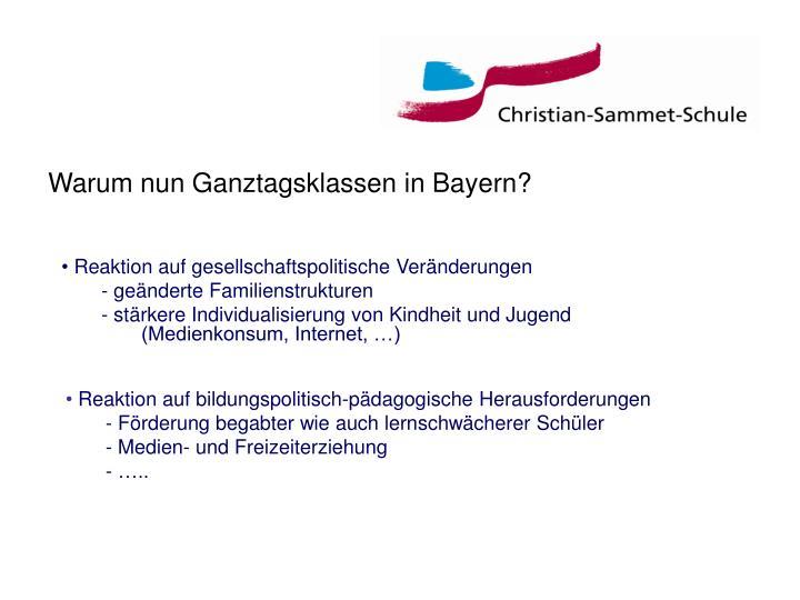 Warum nun Ganztagsklassen in Bayern?