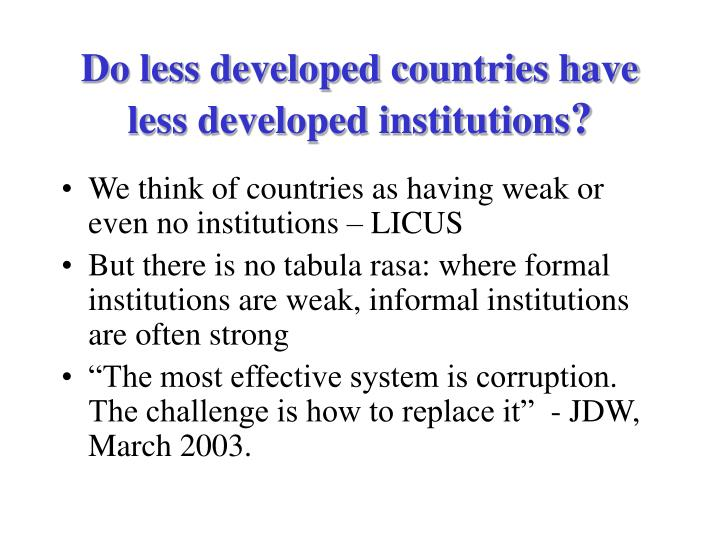 Do less developed countries have less developed institutions