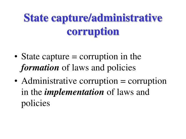 State capture/administrative corruption