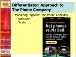 differentiator approach to the phone company