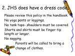 2 jhs does have a dress code