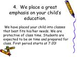 4 we place a great emphasis on your child s education