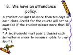 8 we have an attendance policy