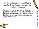 9 students are not permitted to eat lunch purchased from outside vendors on campus