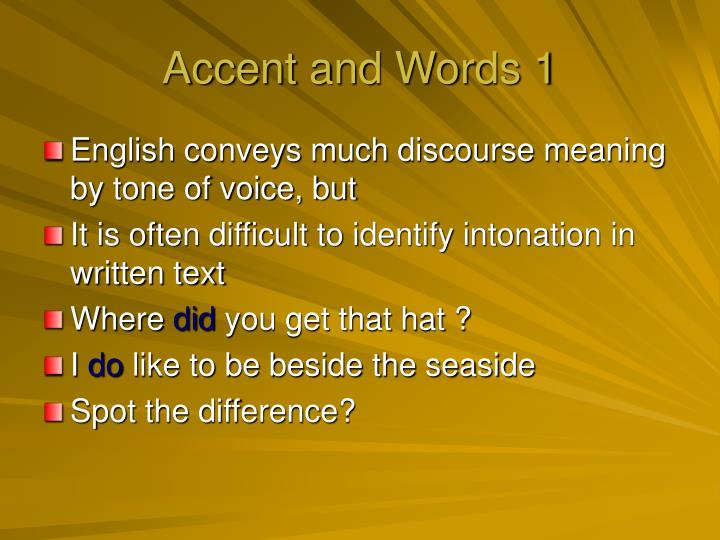 Accent and Words 1