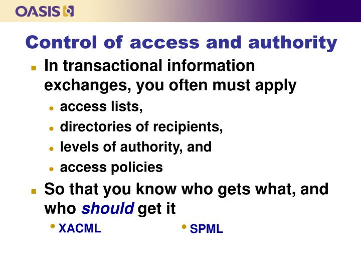 Control of access and authority