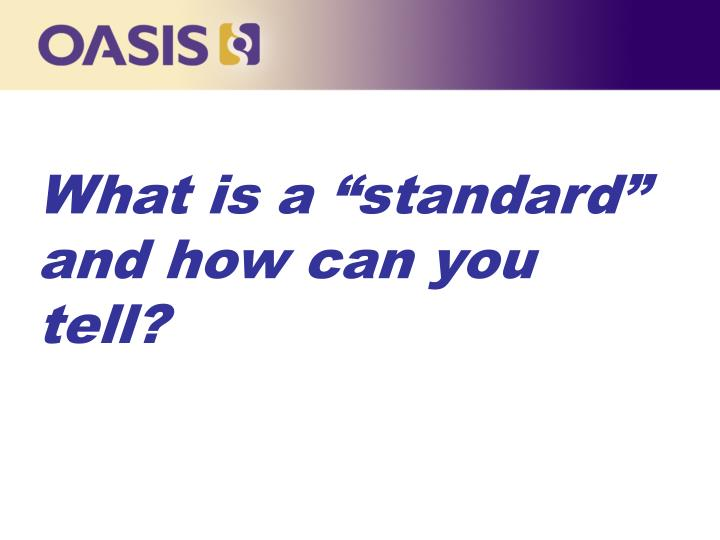 "What is a ""standard""  and how can you tell?"