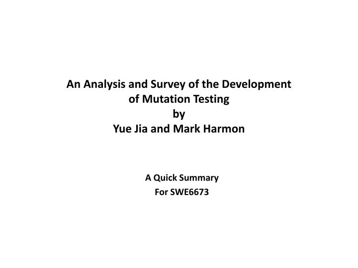 an analysis and survey of the development of mutation testing by yue jia and mark harmon n.