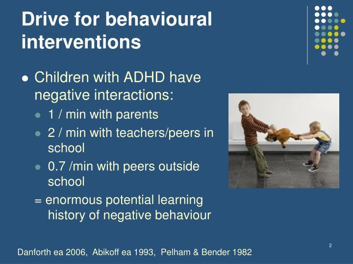 Drive for behavioural interventions