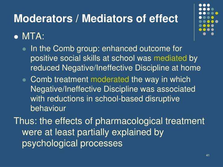 Moderators / Mediators of effect