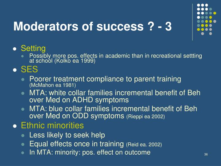 Moderators of success ? - 3