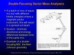 double focusing sector mass analyzers