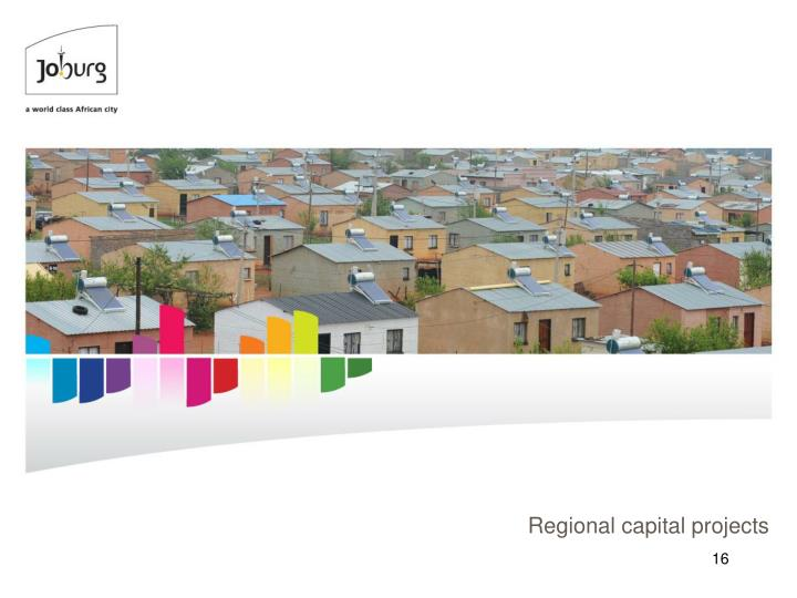 Regional capital projects