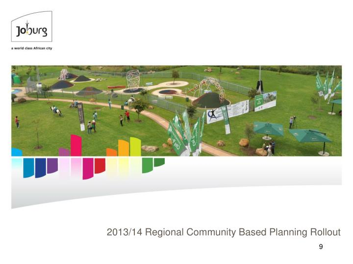 2013/14 Regional Community Based Planning Rollout