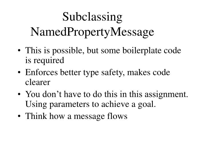 Subclassing NamedPropertyMessage