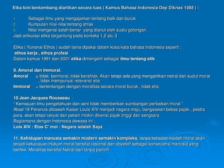 Etka kini berkembang diartikan secara luas ( Kamus Bahasa Indonesia Dep Diknas 1988 ) :