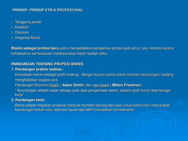 PRINSIP- PRINSIP ETIKA PROFESIONAL