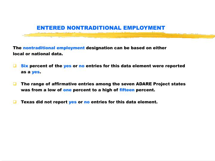 ENTERED NONTRADITIONAL EMPLOYMENT