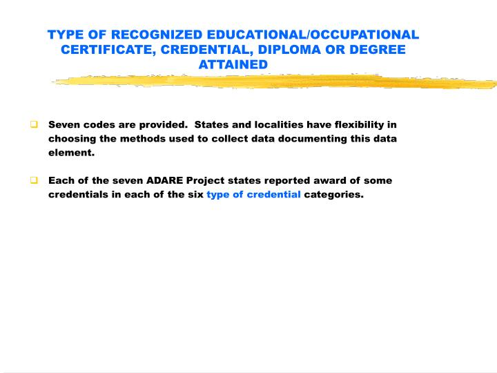 TYPE OF RECOGNIZED EDUCATIONAL/OCCUPATIONAL