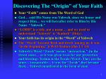 discovering the origin of your faith