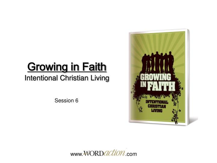 growing in faith intentional christian living n.
