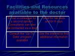 facilities and resources available to the doctor