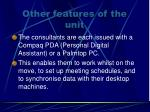 other features of the unit