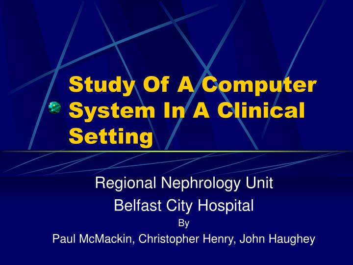 study of a computer system in a clinical setting n.