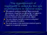 the management of inpatients is aided by the use of computers in several ways