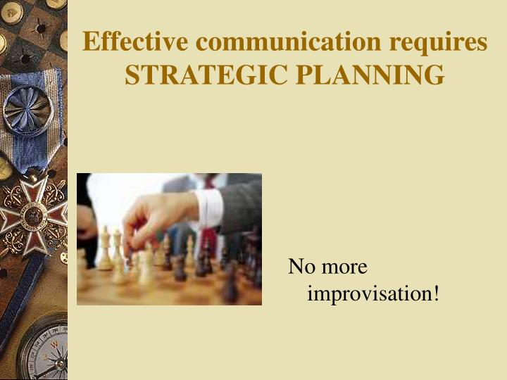 Effective communication requires